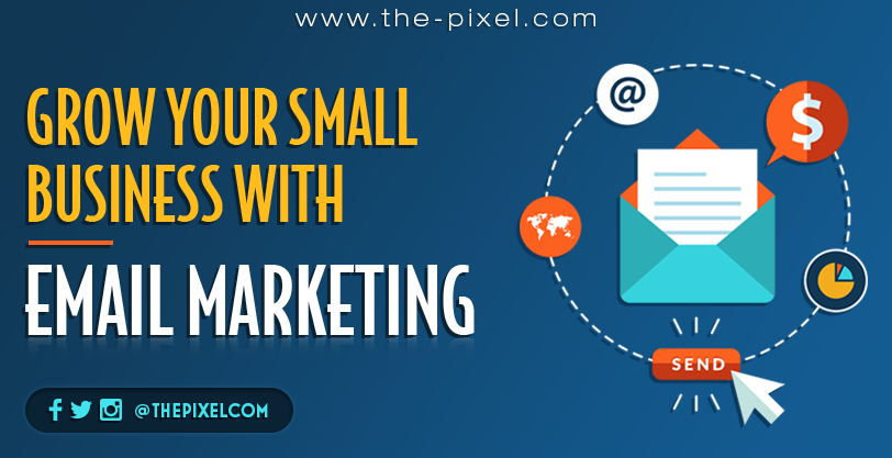 Thepixel Grow Your Small Business With Email Marketing