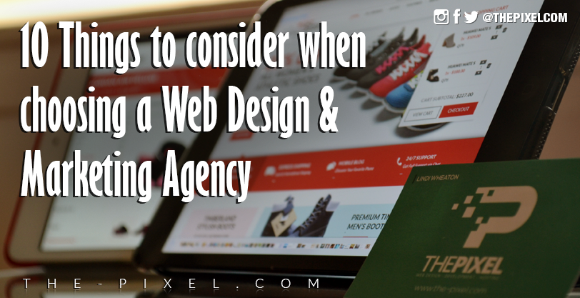 10-things-to-consider-when-choosing-a-web-design-and-marketing-agency