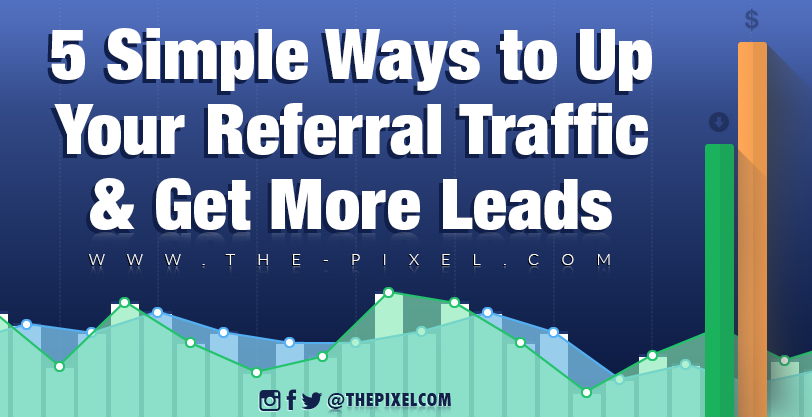5-simple-ways-to-up-your-referral-traffic-and-get-more-leads