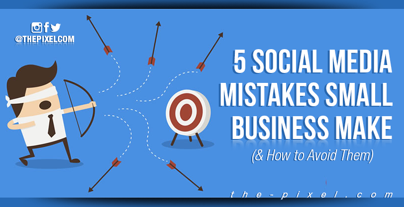 5-social-media-mistakes-small-business-make