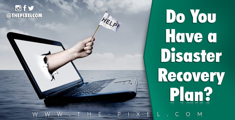 do-you-have-a-disaster-recovery-plan