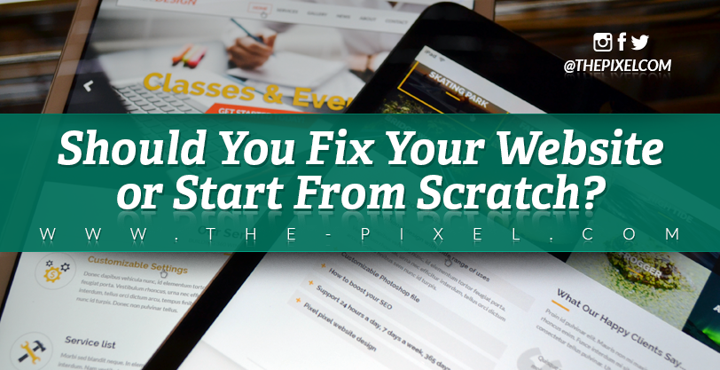 should-you-fix-your-website-or-start-from-scratch