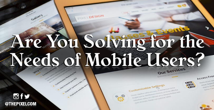 are-you-solving-for-the-needs-of-mobile-users