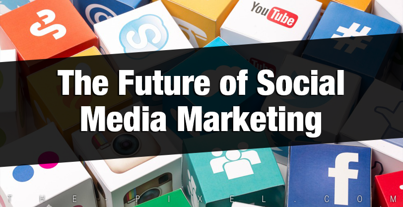 the-future-of-social-media-marketing