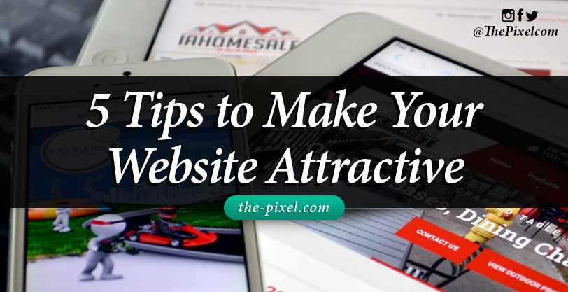 5-Tips-to-Make-Your-Website-Attractive