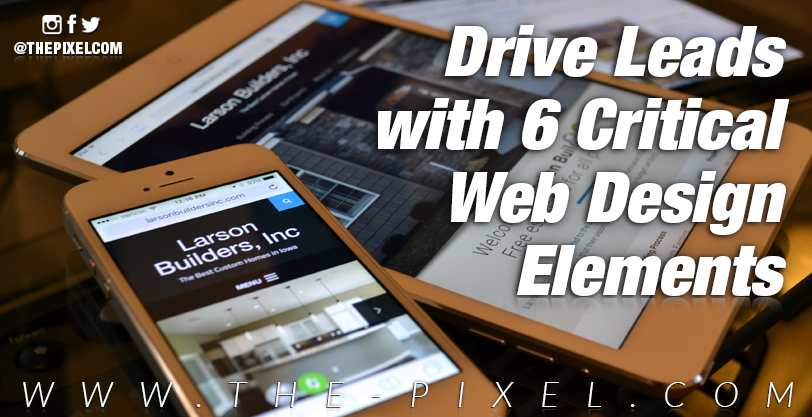 Drive-Leads-with-6-Critical-Web-Design-Elements