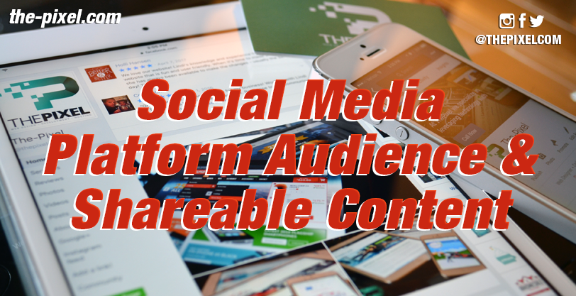 Social-Media-Platform-Audience-and-Shareable-Content