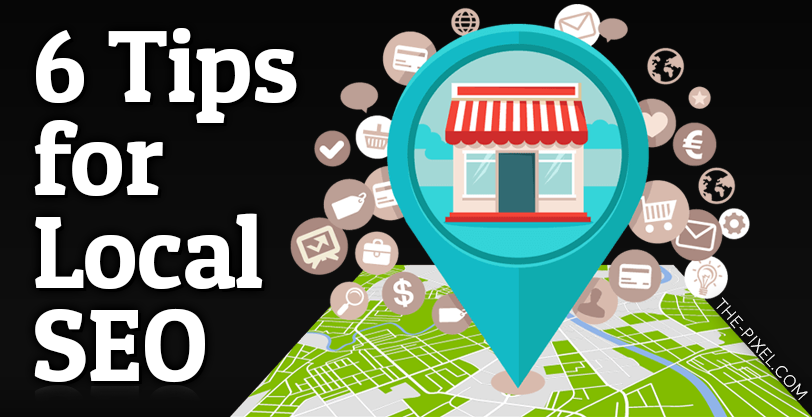 6 Tips for Local SEO