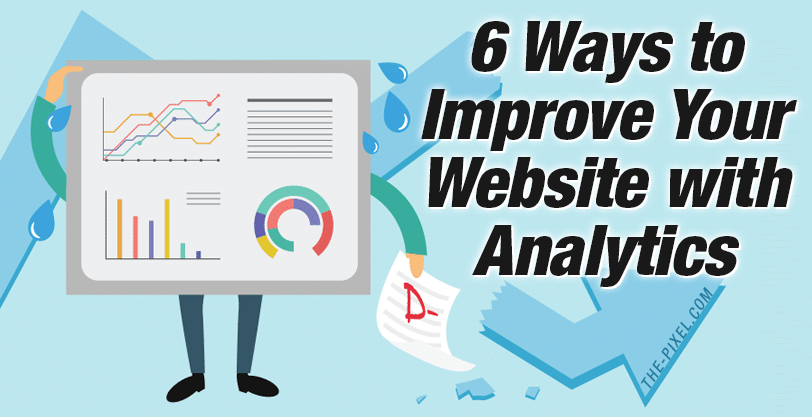 6 Ways to Improve Your Website with Analytics