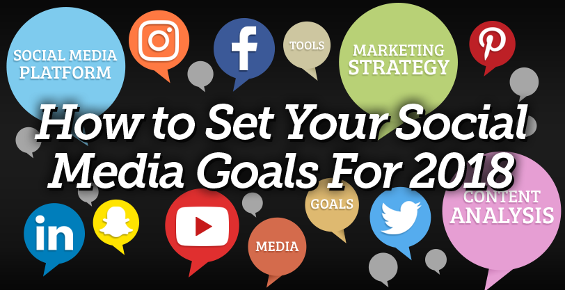 How-to-Set-Your-Social-Media-Goals-For-2018