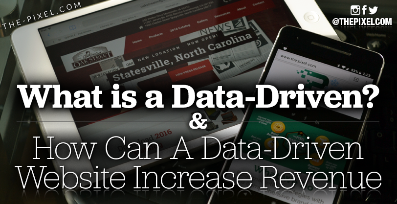 What-Is-A-Data-Driven-Website-How-Can-A-Data-Driven-Website-Increase-Revenue