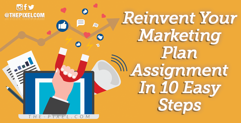 Reinvent-Your-Marketing-Plan-Assignment-In-10-Easy-Steps