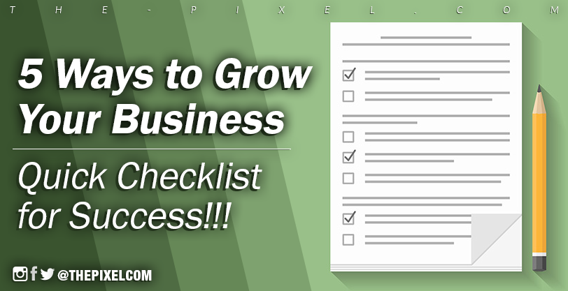 5 Way to Grow your Business Quick Checklist for Success