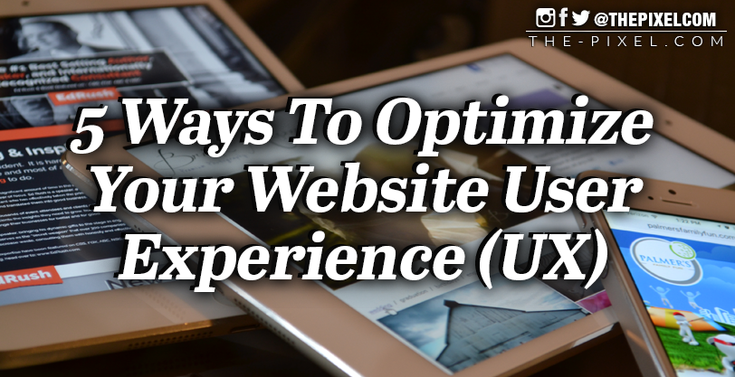 5 Ways To Optimize Your Website User Experience UX