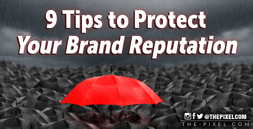 Tips to Protect Your Brand Reputation