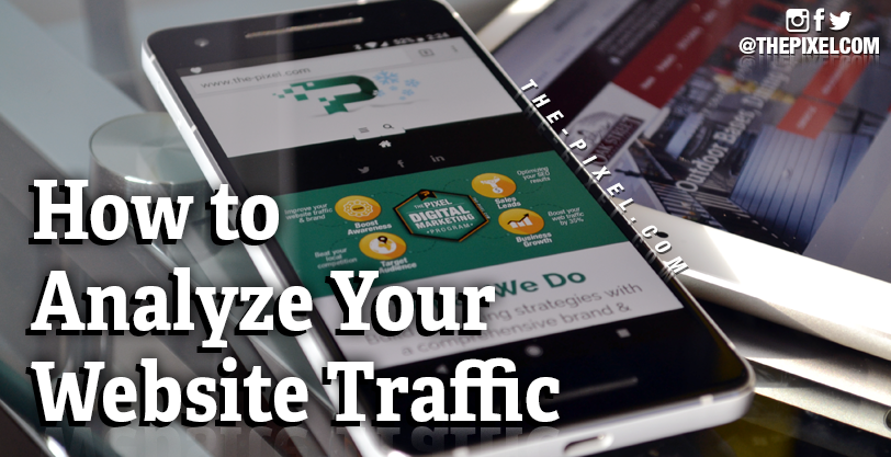 How to Analyze Your Website Traffic