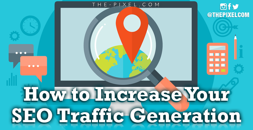 How to Increase Your SEO Traffic Generation
