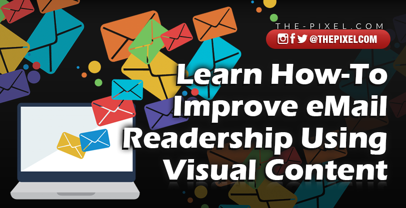 Learn How-To Improve eMail Readership Using Visual Content