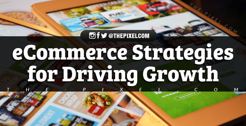 eCommerce Strategies for Driving Growth