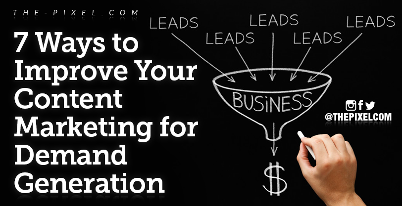 7_Ways_to_Improve_Your_Content_Marketing_for_Demand_Generation