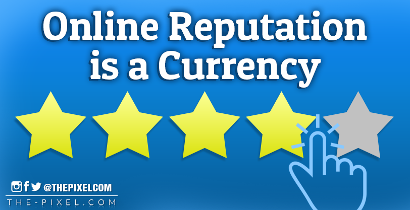 Online Reputation is a currency