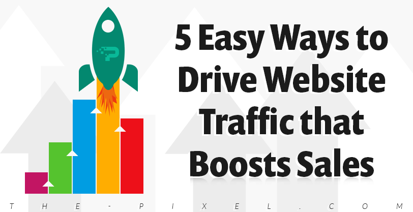 5-Easy-Ways-to-Drive-Website-Traffic-that-Boosts-Sales