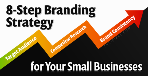 8-Step Branding Strategy For Your Small Business