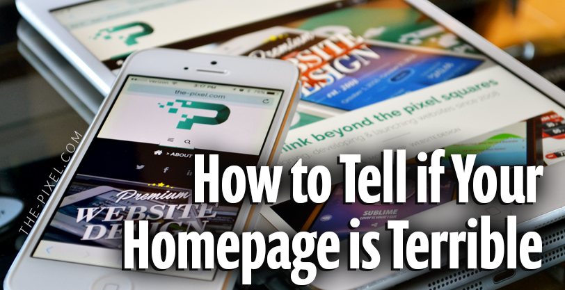How to Tell if Your Homepage is Terrible