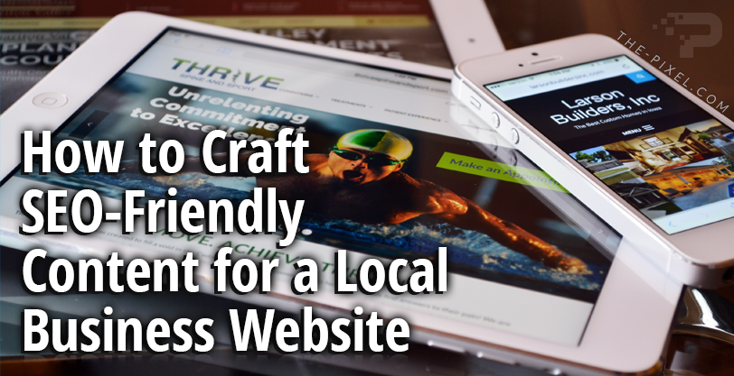 How to Craft SEO-Friendly Content for a Local Business Website