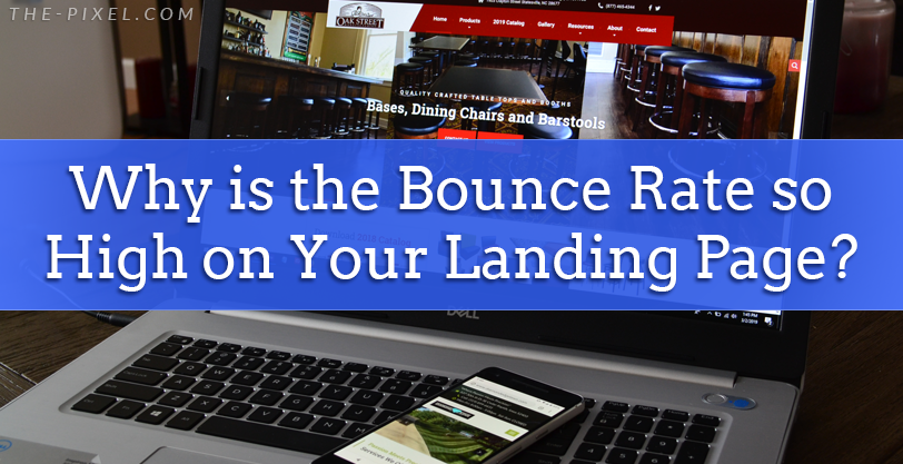Why is the Bounce Rate so High on Your Landing Page?