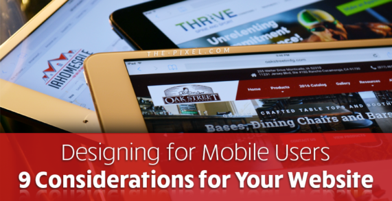 Designing for Mobile Users – 9 Considerations for Your Website