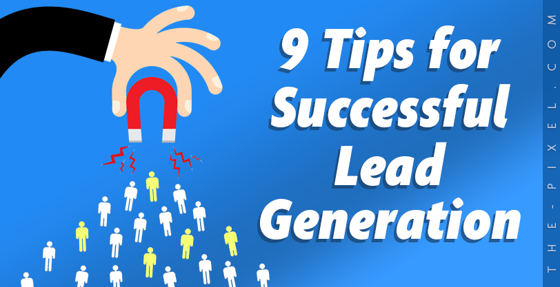 9 Tips for Successful Lead Generation