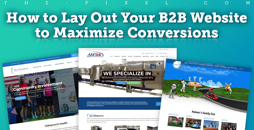 How to Lay Out Your B2B Website to Maximize Conversions