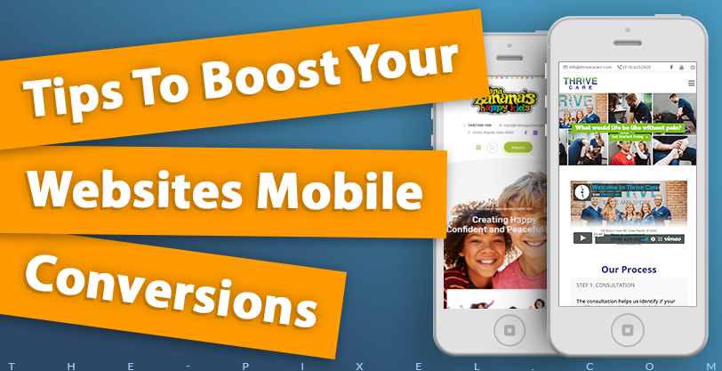 Tips To Boost Your Websites Mobile Conversions