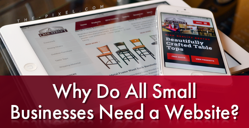 Why Do All Small Businesses Need a Website?